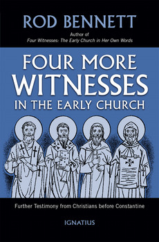Four More Witnesses: Further Testimony from Christians Before Constantine