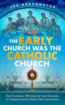 The Early Church Was the Catholic Church