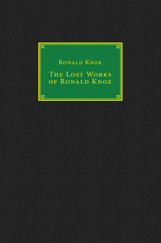 The Lost Works of Ronald Knox