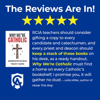 Author Leila Miller provides a review on Trent Horn's Why We're Catholic.