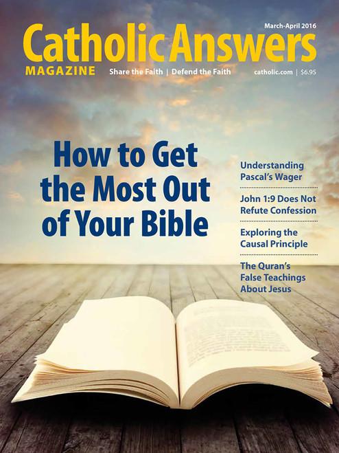 Catholic Answers Magazine - March/April 2016 Issue
