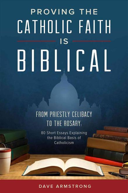 Proving the Catholic Faith is Biblical