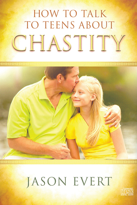 How To Talk To Your Teens About Chastity (Digital)