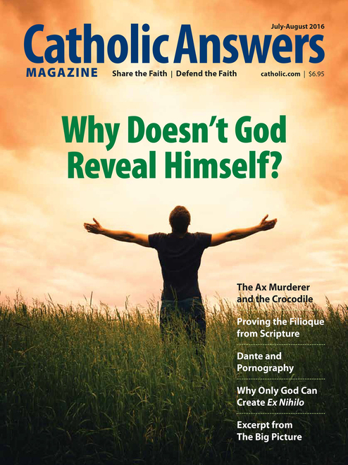Catholic Answers Magazine - Jul/Aug 2016 Issue (E-Magazine)