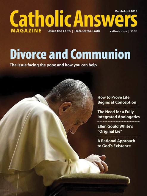 Catholic Answers Magazine - March/April 2015 (E-Magazine)