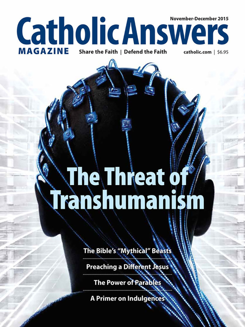 Catholic Answers Magazine - Nov/Dec 2015 Issue (E-Magazine)
