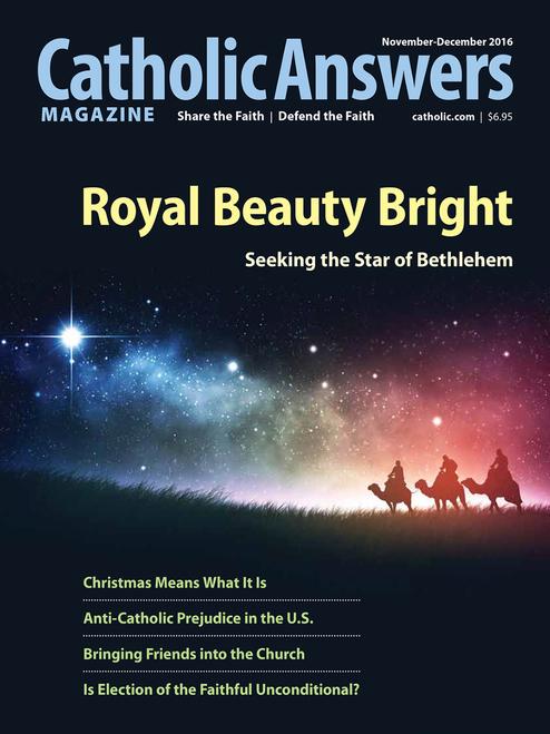 Catholic Answers Magazine - Nov/Dec 2016 Issue (E-Magazine)