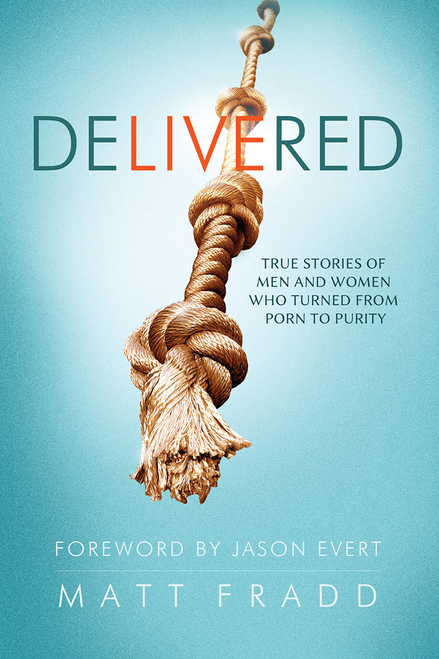 Delivered: True Stories of Men Who Turned From Porn to Purity (Digital)