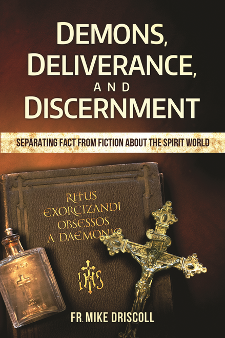 Demons, Deliverance, and Discernment: Separating Fact From Fiction About The Spirit World (Digital)
