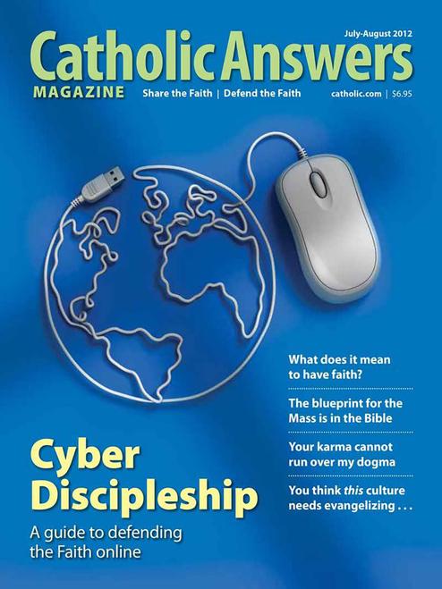Catholic Answers Magazine - July/August 2012 (e-Magazine)