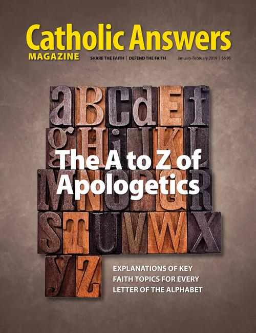 Catholic Answers Magazine - January/February 2019 Issue (Digital)