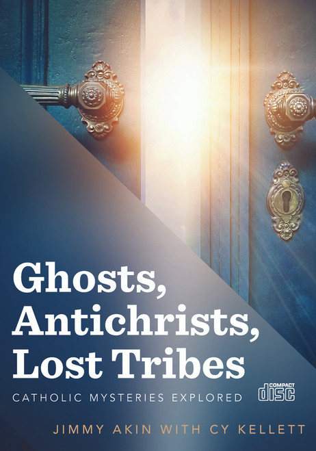 Ghosts, Antichrists, Lost Tribes: Catholic Mysteries Explored (Digital)