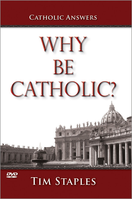 Why Be Catholic? (DVD)