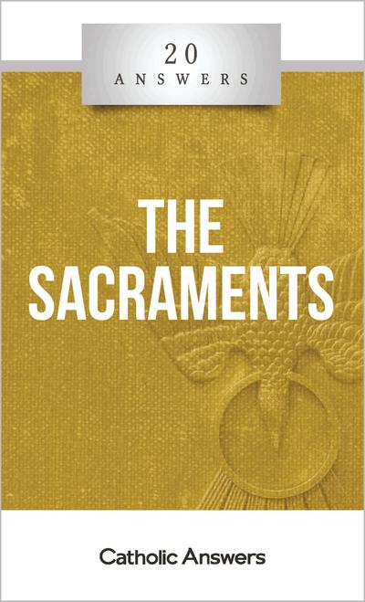 20 Answers: The Sacraments