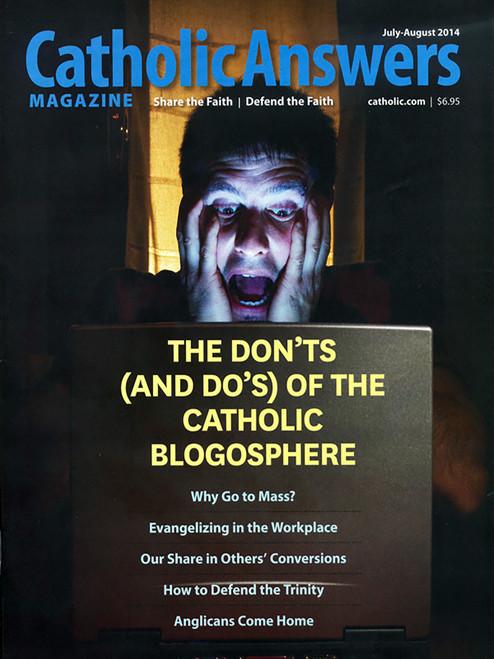 Catholic Answers Magazine - July/August 2014 Issue