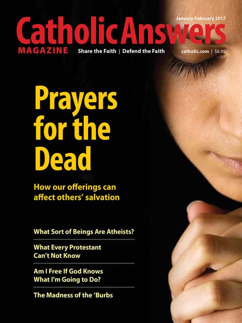 Catholic Answers Magazine - January/February 2017 Issue