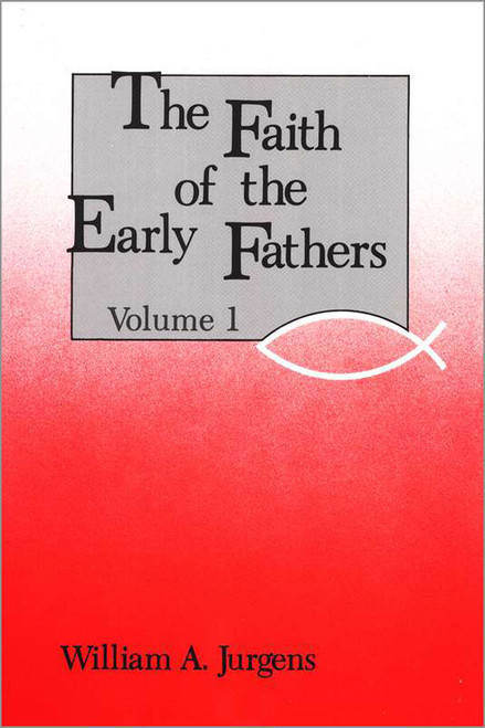 Faith of the Early Fathers, Volumes 1,2 and 3