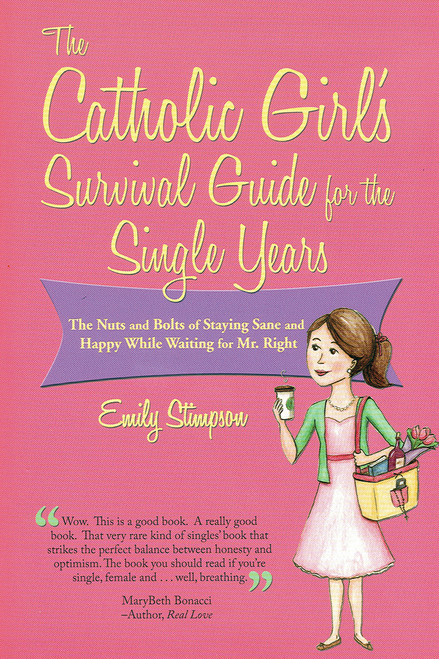 The Catholic Girls Survival Guide for the Single Years