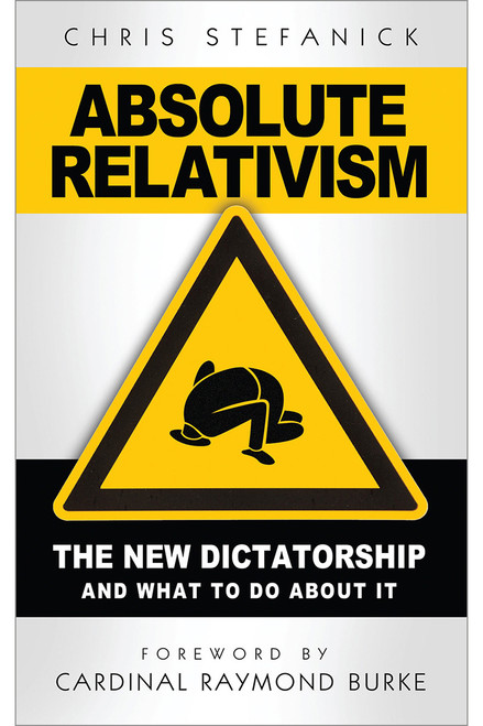 Absolute Relativism: The New Dictatorship and What to Do About It