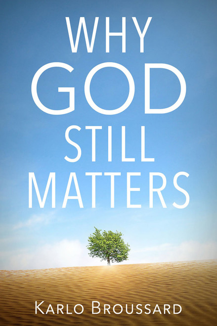 Why God Still Matters