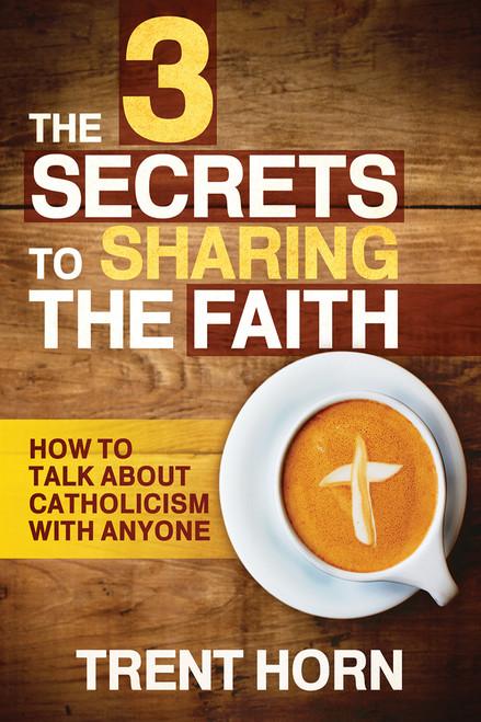 The Three Secrets To Sharing The Faith