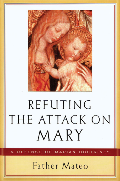 Refuting The Attack on Mary