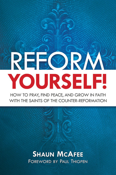 We struggle with sin, we become distracted in prayer, we find it hard to be loving and easy to be selfish. In Reform Yourself!:  How To Pray, Find Peace, And Grow In Faith With The Saints Of The Counter-Reformation, Shaun McAfee shows you how these magnificent saints can be guides in your own personal transformation.
