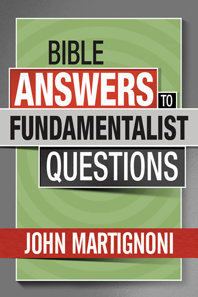 Bible Answers to Fundamentalist Questions (Digital)