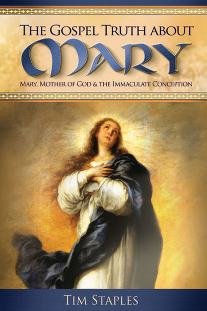 The Gospel Truth About Mary: Volume 1 (Digital)