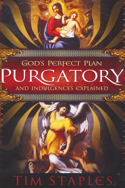 God's Perfect Plan: Purgatory and Indulgences Explained (Digital)