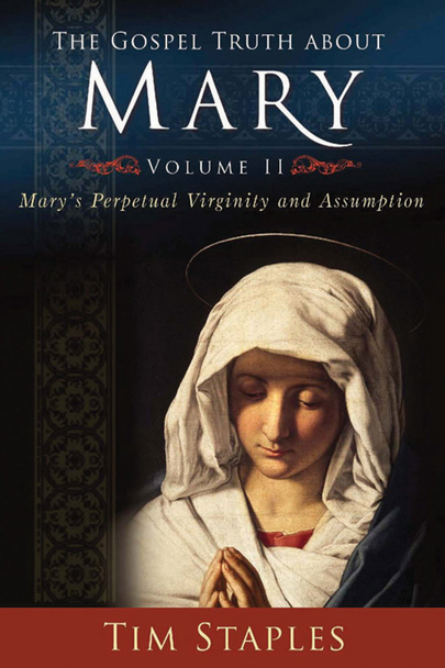 The Gospel Truth About Mary: Part Two (MP3)