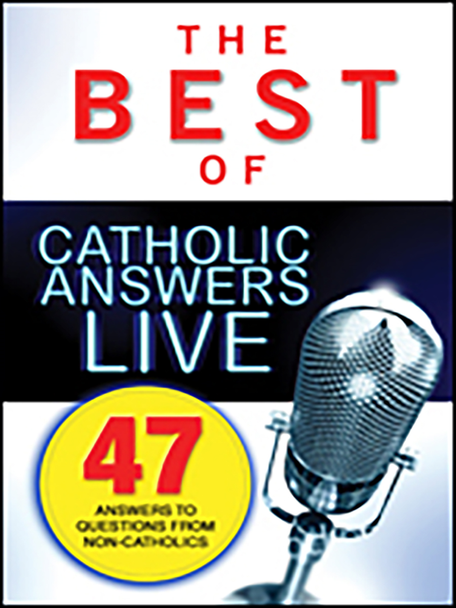 The Best of Catholic Answers LIVE (MP3)