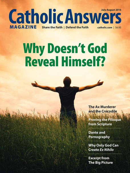 Catholic Answers Magazine - July/August 2016 Issue (E-Magazine)