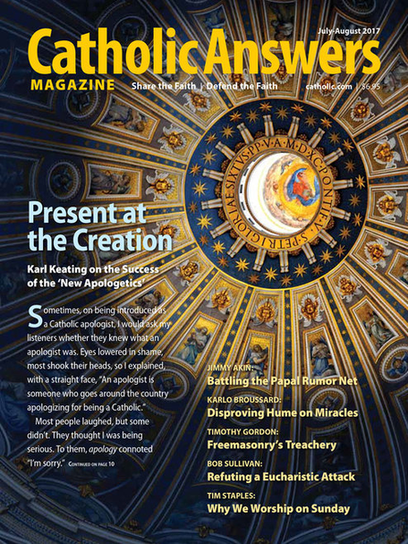 Catholic Answers Magazine - July/August  2017 Issue (E-Magazine)
