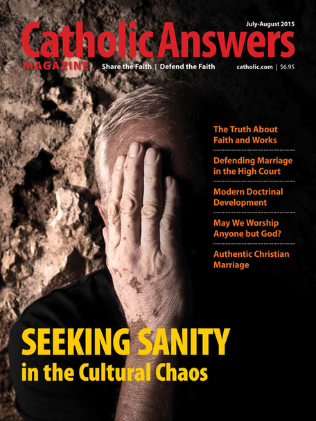 Catholic Answers Magazine - July/August 2015 Issue (E-Magazine)