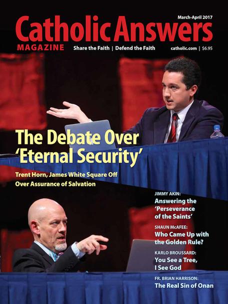 Catholic Answers Magazine - March/April 2017 Issue (E-Magazine)