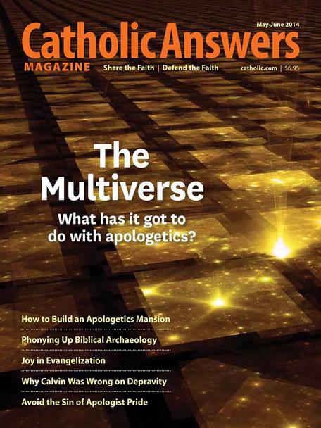 Catholic Answers Magazine - May/June 2014 Issue (E-Magazine)