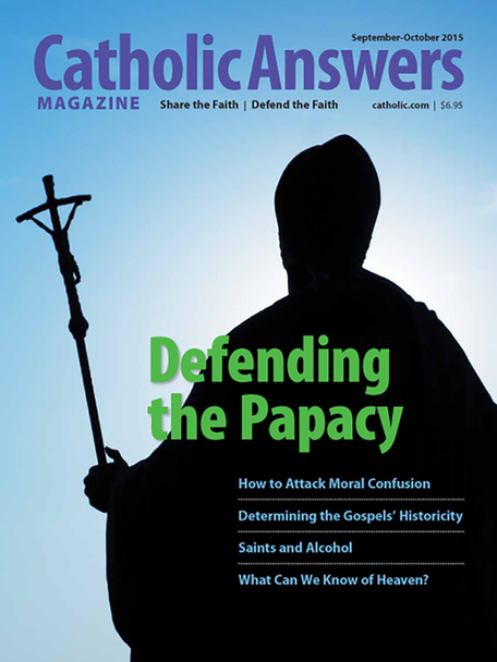 Catholic Answers Magazine-September/October 2015 Issue (E-Magazine)