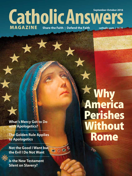 Catholic Answers Magazine -September/October 2016 Issue (E-Magazine)