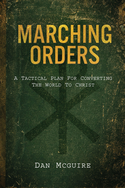 Marching Orders: A Tactical Plan For Converting The World To Christ (Digital)