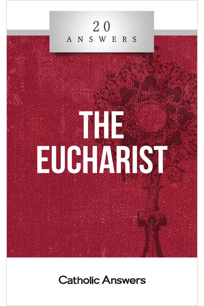 20 Answers: The Eucharist (Digital)