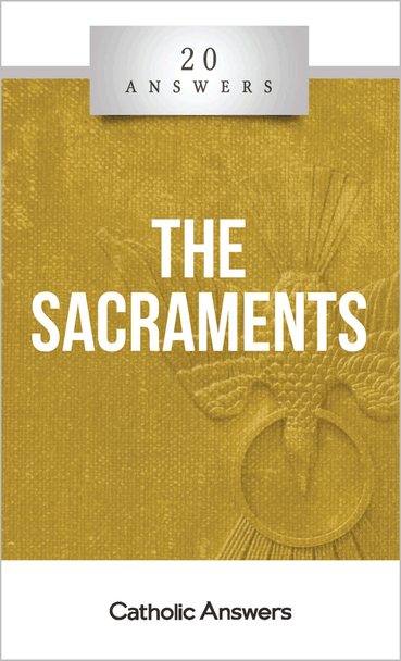 20 Answers: The Sacraments (Digital)
