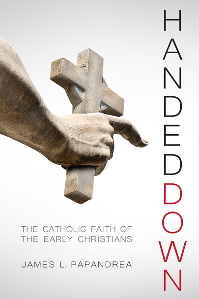 The essence of Christianity is this: we hold fast to what we were given by those who came before us.  From Jesus and the apostles to believers throughout history, God's saving revelation has been proclaimed, preserved, and passed on, each generation staying true to the tradition it received.  In Handed Down: The Catholic Faith of the Early Christians, James L. Papandrea examines that most crucial era in the transmission of Christian truth: the time of the early Church, when the brilliant and holy teachers known as the Church Fathers took the apostolic faith they received and from it shaped the Christian religion.  And that religion of the Fathers continues today—faithfully kept, vibrant and alive—in the Catholic Church.  Most Protestants believe that there's a big difference between modern Catholicism and first-centuries Christianity. But in this exploration of history and early theological writings, Papandrea (a former Protestant minister) shows that there's actually a stunning similarity.  He demonstrates that the early Christians were decisively Catholic in how they acted and what they believed in, including:      The authority of the Church and Sacred Tradition in addition to Scripture     The sacraments, especially the Real Presence of Christ in the Eucharist     An ecclesial hierarchy with priests, bishops, and a pope     Prayers and devotions to the saints and the Blessed Virgin Mary   Handed Down offers a fascinating window into the life of the early Church and the lessons it holds for us today. It's perfect for history-conscious Protestants looking for a friendly defense of Catholic belief, as well as for Catholics who want to deepen their connection with our forefathers in the Faith.