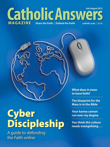 Catholic Answers Magazine - July/August 2012 Issue (e-Magazine)