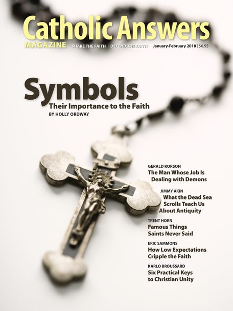 In this issue:      Six Keys to Christian Unity by Karlo Broussard -- Recent popes show us practical ways to work so that all believers in Christ might come again to worship as he desires.      The Language of Symbols by Holly Ordway -- Far from being unnecessary extras, the symbols of our Faith enrich our prayer life and help us to grow closer to Christ.      The Heresy of Low Expectations by Eric Sammons - Experience shows time and again that people excel when much is expected of them. So why do we demand so little of believers?      And many more articles to help you better understand and share the Faith.