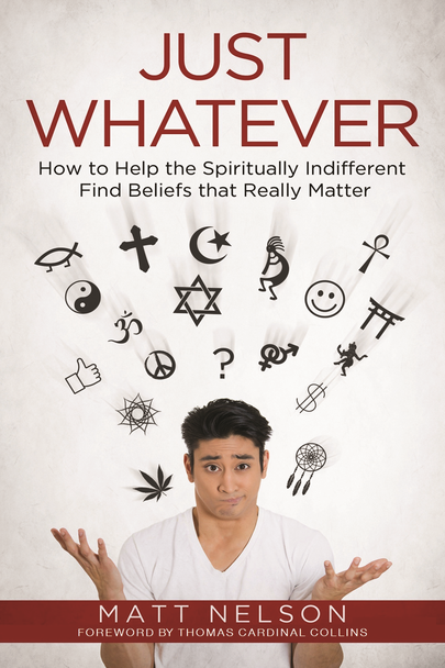 Just Whatever: How to Help the Spiritually Indifferent Find Beliefs that Really Matter (Digital)
