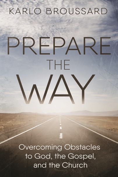 Prepare the Way: Overcoming Obstacles to God, the Gospel and the Church (Digital)