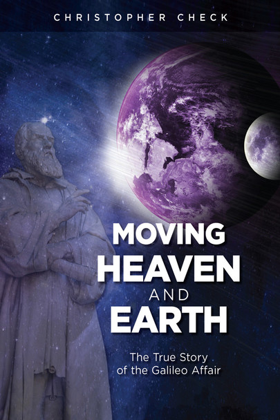 Moving Heaven and Earth: The True Story of the Galileo Affair (Digital)