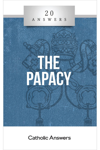 20 Answers: The Papacy