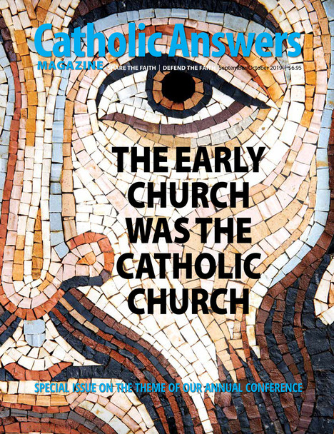 In this issue:      The Papacy in the Early Church by Joe Heschmeyer      Women in the Early Church: A Radical Equality by Mike Aquilina      Books That Almost Made It into the Bible by Jimmy Akin      The Early Church Was Catholic - And Christian by Trent Horn      Using the Fathers to Build Bridges with Protestants by James Papandrea      When Protestants Quote the Fathers Against the Church by Shaun McAfee      And so much more...